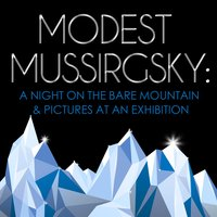 Modest Mussirgsky: A Night on the Bare Mountain & Pictures at an Exhibition — Модест Петрович Мусоргский