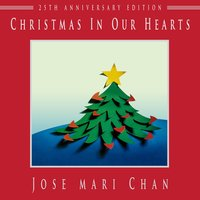 Christmas in Our Hearts — Jose Mari Chan, Louie Ocampo, Jose Mari Chan, Louie Ocampo