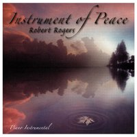 Instrument of Peace: Piano Instrumental — Robert Rogers