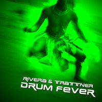 Drum Fever — Rivera and Trattner, River and Trattner