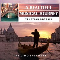 Venetian Odyssey: A Beautiful Musical Journey — The Lido Ensenble