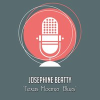 Texas Moaner Blues — Josephine Beatty