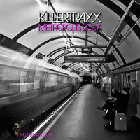 Killertraxx Metropolis, Vol. 7 — Steve Darren, Todd Gardner, Uncle Dog