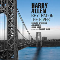 Rhythm On The River — Harry Allen, Joel Forbes, Chuck Riggs, Rossano Sportiello