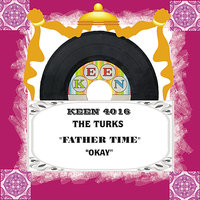 Father Time/Okay — The Turks