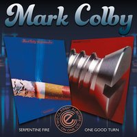 Serpentine Fire / One Good Turn — Mark Colby