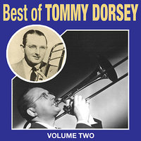 Best Of Tommy Dorsey Vol 2 — Tommy Dorsey