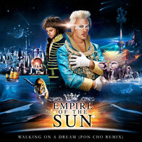 Walking On A Dream — Empire Of The Sun