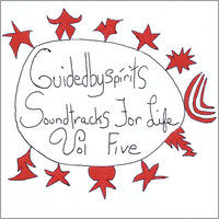 Soundtracks For Life Volume 5 — Guided By Spirits