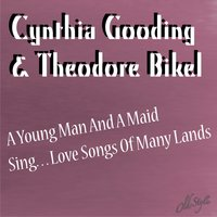 A Young Man and a Maid Sing Love Songs of Many Lands — Cynthia Gooding, Theodore Bikel