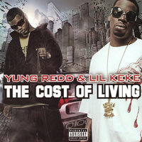 The Cost Of Living — Lil' Keke, Yung Redd, Yung Redd & Lil' Keke