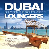 Dubai Loungers, Only For the Riches Vol. 3 — сборник