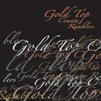 Greatest Hits, Vol. 1 — Gold Top County Ramblers