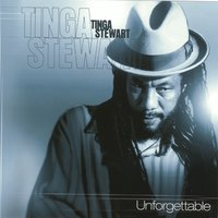 Unforgettable — Tinga Stewart