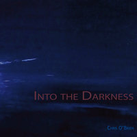 Into the Darkness — Chris O'Brien