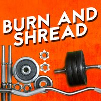 Burn and Shread — Work Out Music
