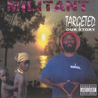 Targeted-our Story — Militant