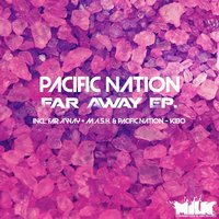 Far Away — Pacific Nation