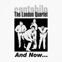 And Now... — Джордж Гершвин, Cantabile, The London Quartet, Cantabile - The London Quartet, Andy Read