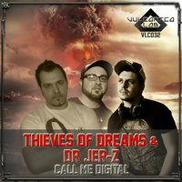 Call Me Digital — Thieves Of Dreams, Dr Jer-Z, Thieves Of Dreams & Dr Jer-Z