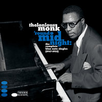 'Round Midnight: The Complete Blue Note Singles 1947-1952 — Thelonious Monk