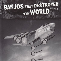 Banjos That Destroyed the World Vol. 2 — сборник