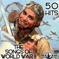 The Songs of World War II - 50 Hits — сборник