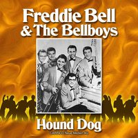 Hound Dog — Freddie Bell & The Bellboys