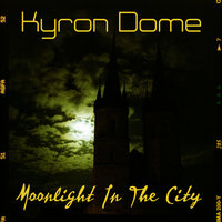 Moonlight In The City — Kyron Dome