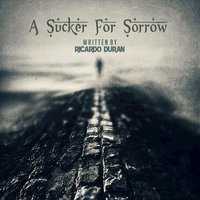 A Sucker for Sorrow - Single — Ricardo Duran