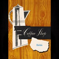 Coffee Shop — Dalida