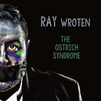 The Ostrich Syndrome — Ray Wroten