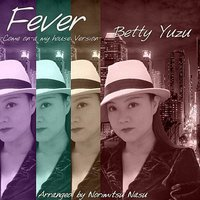Fever-Come On-A My House Version- — Betty Yuzu