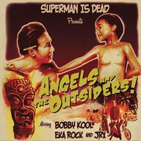 Angels And The Outsiders — Superman Is Dead