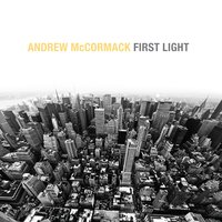 First Light — Andrew McCormack
