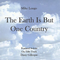 The Earth Is But One Country — Mike Longo