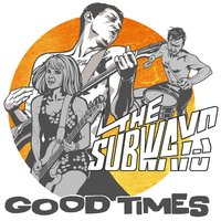 Good Times EP — The Subways