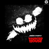 Haunted House — Knife Party