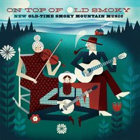 On Top of Old Smoky: New Old-Time Smoky Mountain Music — сборник