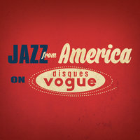 Jazz From America on Disques Vogue — сборник