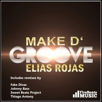 Make D'groove — Elias Rojas