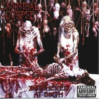 Butchered At Birth — Cannibal Corpse