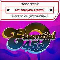 Inside Of You / Inside Of You — Ray, Goodman & Brown