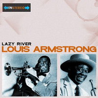 Lazy River — Louis Armstrong
