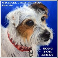 Song for Emily — Michael John Wilson