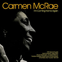 I'm Coming Home Again — Carmen McRae