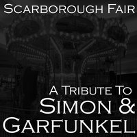 A Tribute To Simon & Garfunkel — Scarborough Fair
