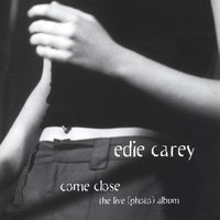 Come Close — Edie Carey