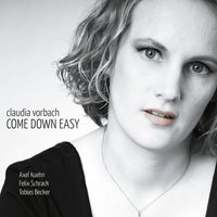 Come Down Easy — Claudia Vorbach
