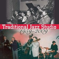 Traditional Jazz Studio 1959 - 2009 — Traditional Jazz Studio